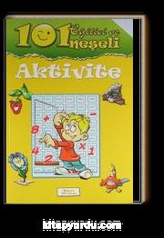 101 Eğitici ve Neşeli Aktivite / Sarı Kitap