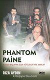 Phantom Paine & Aleviler Başlarına Gelen Kötülükleri Niye Anarlar