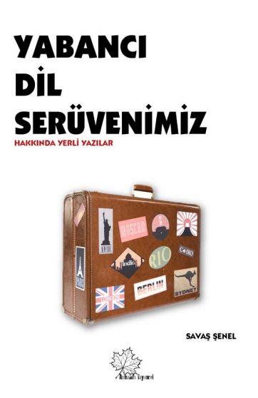 Yabancı Dil Serüvenimiz - Savaş Şenel pdf epub