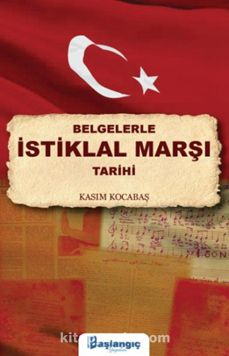 Belgelerle İstiklal Marşı Tarihi - Kasım Kocabaş pdf epub