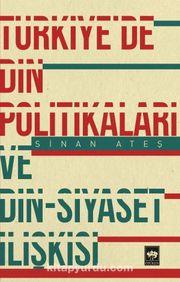 Türkiye'de Din Politikaları ve Din - Siyaset İlişkisi