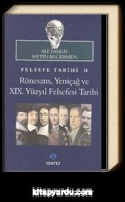 Felsefe Tarihi 2 & Rönesans, Yeniçağ ve XIX. Yüzyıl Felsefesi Tarihi