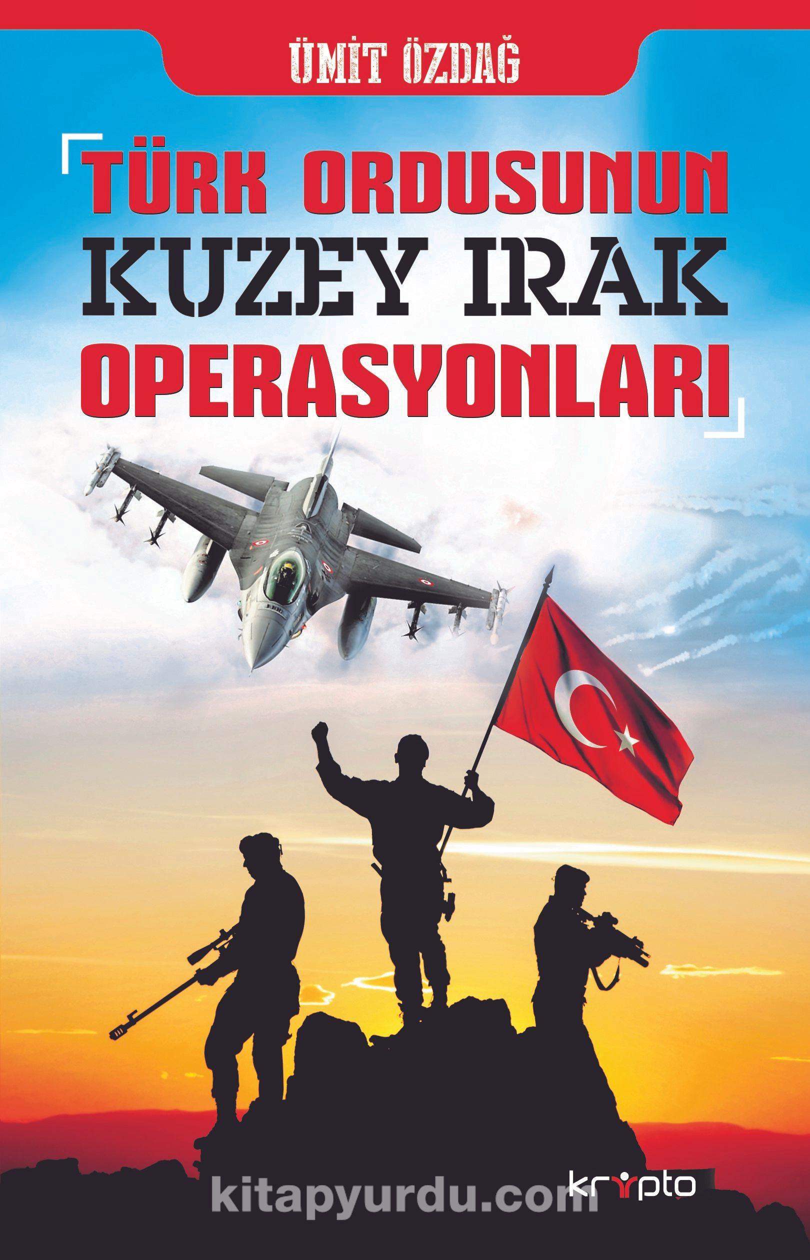 Türk Ordusunun Kuzey Irak Operasyonları - Prof. Dr. Ümit Özdağ pdf epub