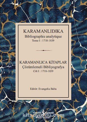 Karamanlıdıka Bibliographie Analytique Tome I: 1718-1839Karamanlıca Kitaplar Cilt I : 1718-1839 -  pdf epub
