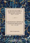 Karamanlıdıka Bibliographie Analytique Tome I: 1718-1839 & Karamanlıca Kitaplar Cilt I : 1718-1839