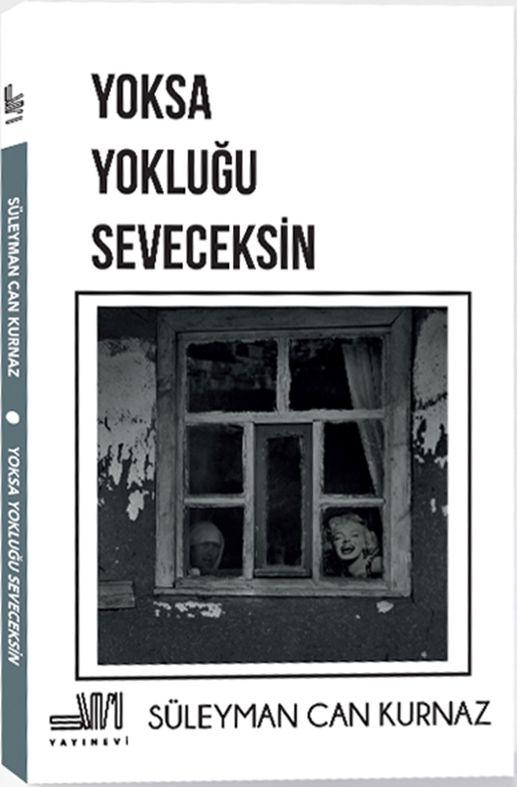 Yoksa Yokluğu Seveceksin - Süleyman Can Kurnaz pdf epub