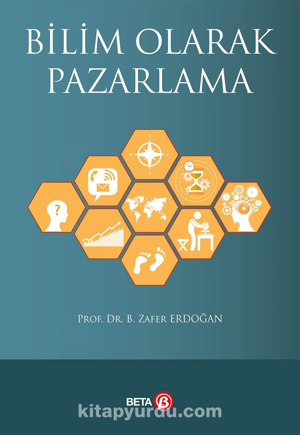 Bilim Olarak Pazarlama - Prof. Dr. B. Zafer Erdoğan pdf epub