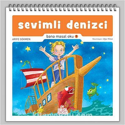 Sevimli Denizci / Bana Masal Oku 1 - Arife Gökmen pdf epub
