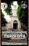 Geçmişten Günümüze Merzifon - II