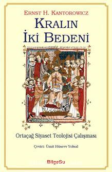 Kralın İki BedeniOrtaçağ Siyaset Teolojisi Çalışması - Ernst H. Kantorowicz pdf epub
