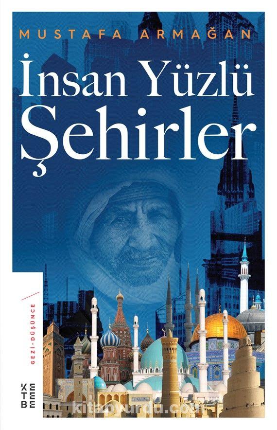 İnsan Yüzlü Şehirler - Mustafa Armağan pdf epub