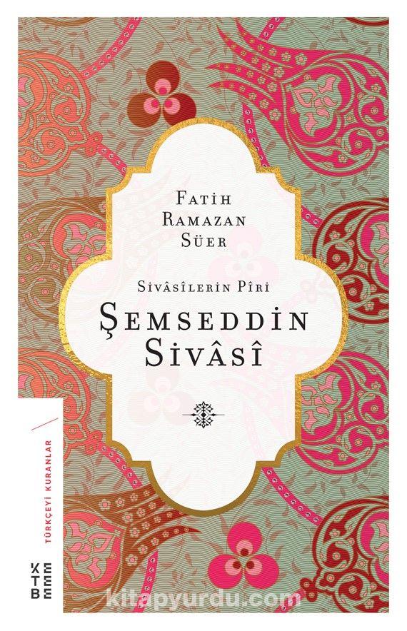 Sivasilerin Piri Şemseddin Sivasi - Fatih Ramazan Süer pdf epub