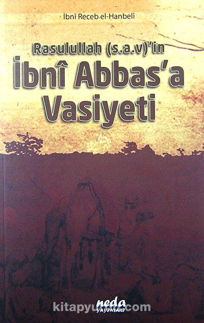 Rasulullah (s.a.v.)'in İbni Abbas'a Vasiyeti