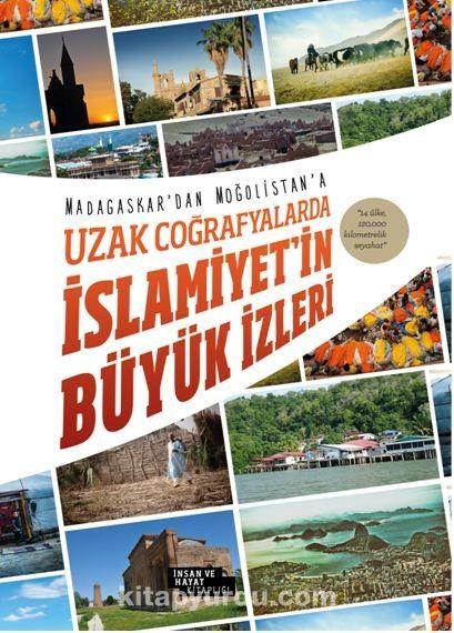 Madagaskar'dan Moğalistan'a Uzak Coğrafyalarda İslamiyet'in Büyük İzleri -  pdf epub