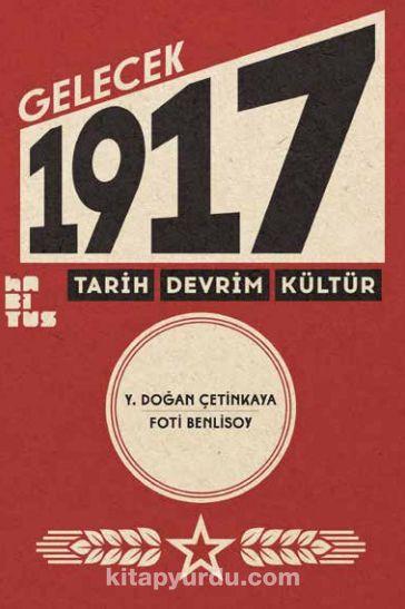 Gelecek 1917Tarih Devrim Kültür - Foti Benlisoy pdf epub