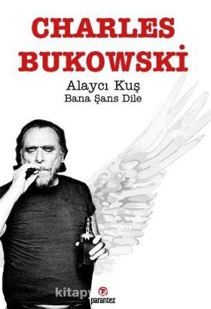 Alaycı Kuş Bana Şans Dile - Charles Bukowski pdf epub