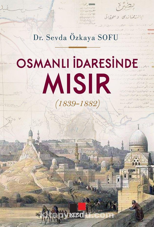 Osmanlı İdaresinde Mısır - Dr. Sevda Özkaya Sofu pdf epub
