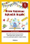 Oyun Tasarımı  Etkinlik Kitabı 1. Sınıf