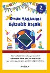Oyun Tasarımı Etkinlik Kitabı 2. Sınıf
