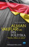 Alman Vakıfları ve Dış Politika & Tarihi, Etkisi ve Gücü
