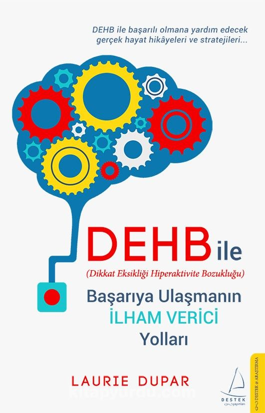 DEHB ile Başarıya Ulaşmanın İlham Verici Yolları - Laurie Dupar pdf epub