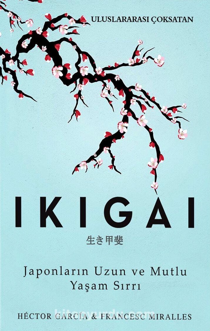 IKIGAI & Japonların Uzun ve Mutlu Yaşam Sırrı