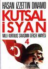 Kutsal İsyan 4 / Milli Kurtuluş Savaşının Gerçek Hikayesi
