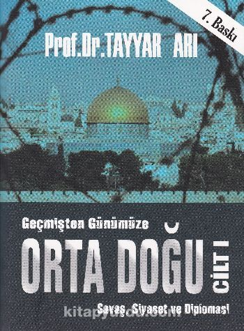 Geçmişten Günümüze Orta Doğu Cilt:1 - Tayyar Arı pdf epub