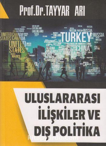 Uluslararası İlişkiler ve Dış Politika - Tayyar Arı pdf epub