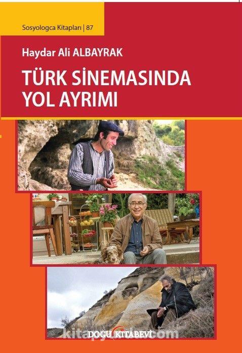 Türk Sinemasında Yol Ayrımı - Haydar Ali Albayrak pdf epub