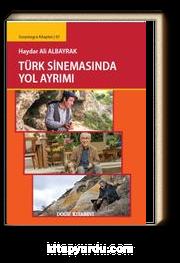 Türk Sinemasında Yol Ayrımı