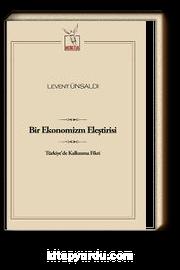 Bir Ekonomizm Eleştirisi & Türkiye'de Kalkınma Fikri
