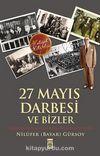 27 Mayıs Darbesi ve Bizler & Cumhurbaşkanı Celal Bayar'ın Kızı Anlatıyor