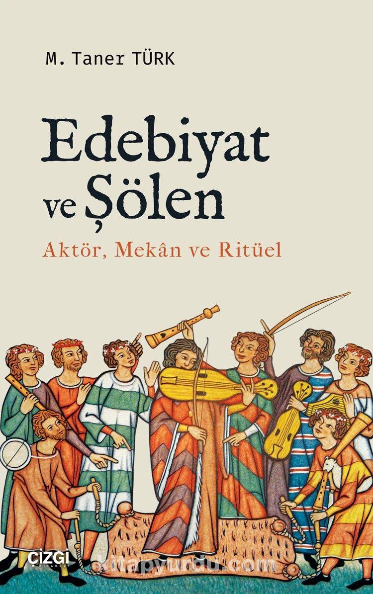 Edebiyat ve Şölen (Aktör, Mekan ve Ritüel) - M. Taner Türk pdf epub
