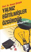 Yalnız Eğitilmişler Özgürdür Türkiye'nin Kölelik ve Özgürlük Yolu