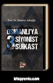 Osmanlı'ya 3 Siyonist Suikast