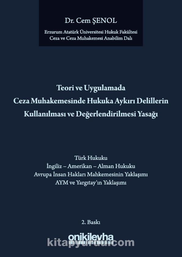 Teori ve Uygulamada Ceza Muhakemesinde Hukuka Aykırı Delillerin Kullanılması ve Değerlendirilmesi Yasağı - Cem Şenol pdf epub