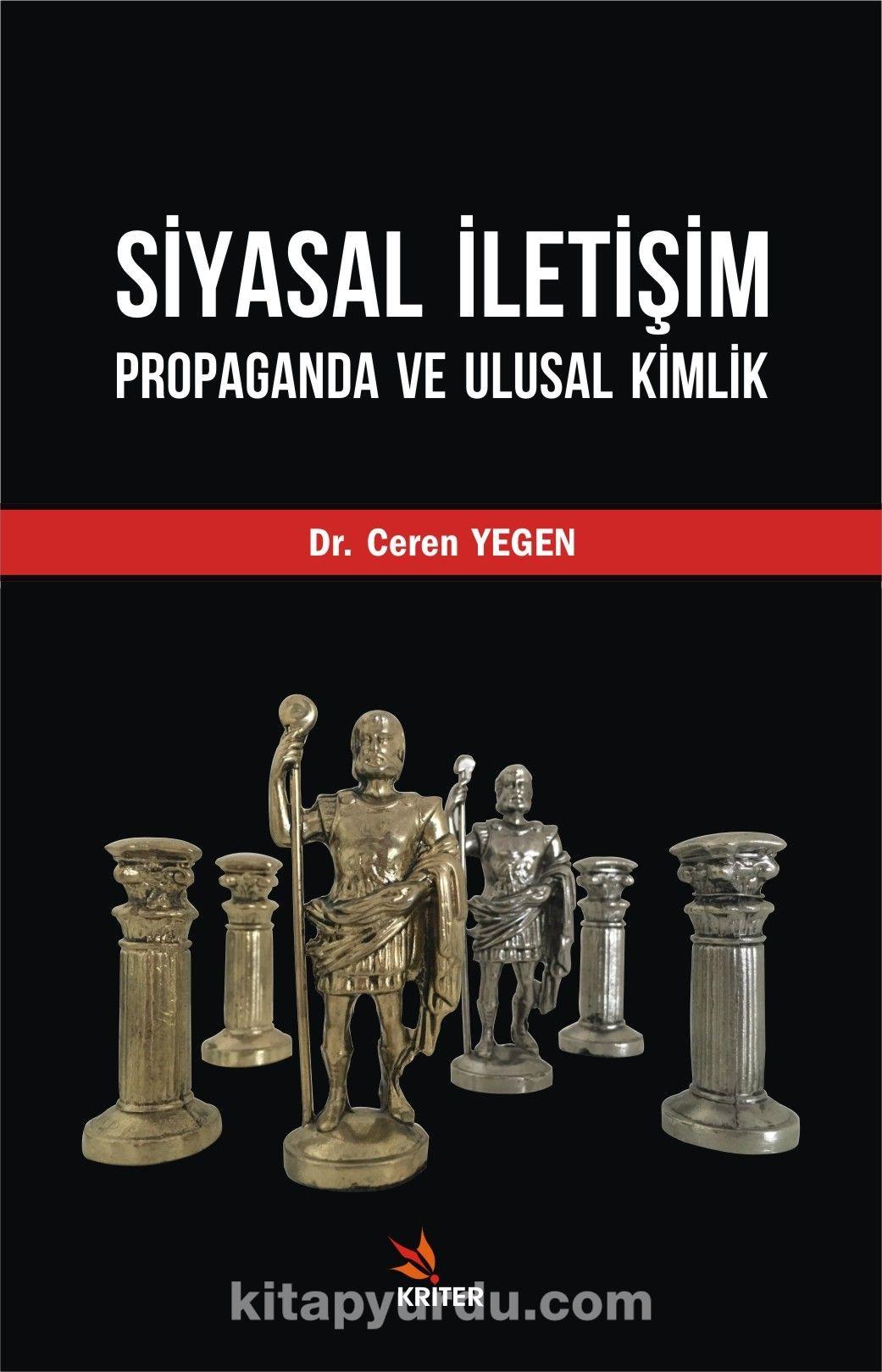 Siyasal İletişim, Propaganda ve Ulusal Kimlik - Ceren Yegen pdf epub