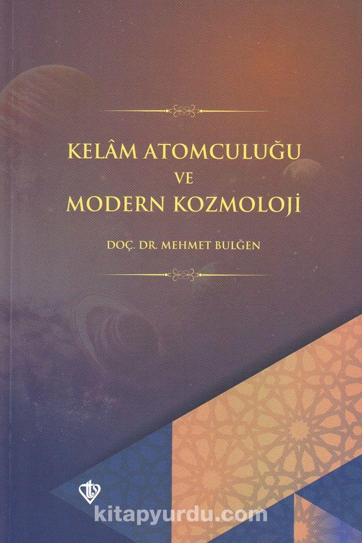 Kelam Atomculuğu ve Modern Kozmoloji - Mehmet Bulğen pdf epub