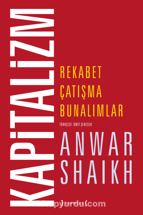 Kapitalizm Rekabet, Çatışma, Bunalımlar - Anwar Shaikh pdf epub