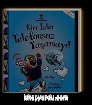 Kim İster Telefonsuz Yaşamayı!