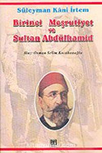 Birinci Meşrutiyet ve Sultan Abdülhamid: Midhat Paşa-Abdülhamid Kavgası - Süleyman Kani İrtem pdf epub