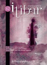 Sayı:82 Temmuz 2018 İtibar Edebiyat ve Fikriyat Dergisi