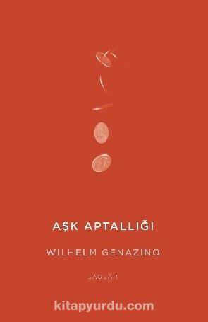 Aşk Aptallığı - Wilhelm Genazino pdf epub
