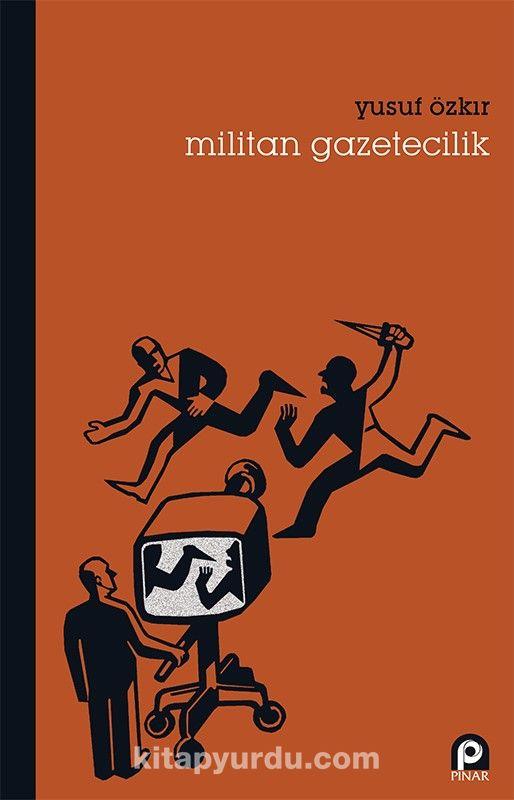 Militan Gazetecilik - Yusuf Özkır pdf epub