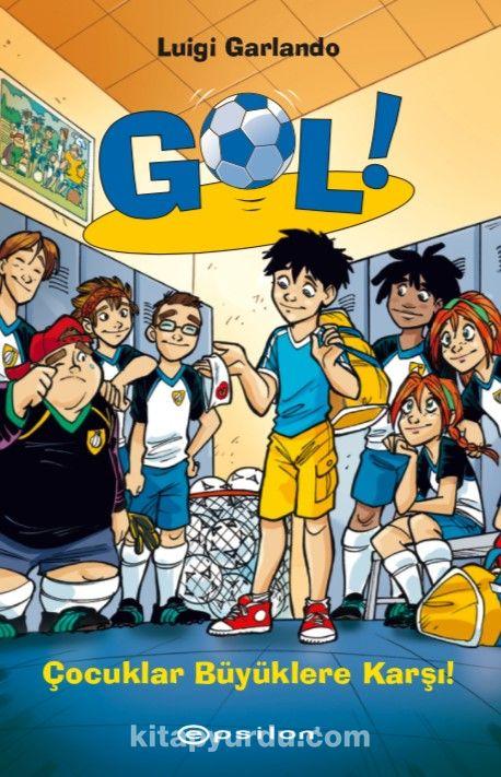 Gol! 7 / Çocuklar Büyüklere Karşı - Luigi Garlando pdf epub