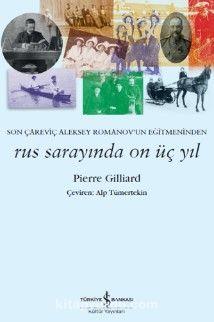 Rus Sarayında On Üç Yıl - Pierre Gilliard pdf epub