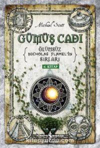 Gümüş Cadı / Ölümsüz Nicholas Flamel'in Sırları (6. Kitap) - Michael Scott pdf epub