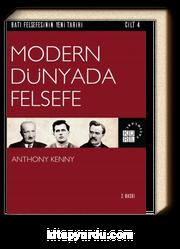 Modern Dünyada Felsefe / Batı Felsefesinin Yeni Tarihi 4. Cilt