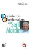 Oryantalizm Oksidentalizm ve Şerif Mardin